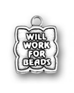 """Sterling Silver Beading Charm: """"Will Work For Beads"""""""