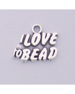 "Sterling Silver Beading Charm: ""I Love To Bead"""