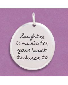 "Sterling Silver Pendant: Circle ""laughter is music for your heart to dance to"""