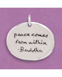 "Sterling Silver Pendant: Oval ""peace comes from within -Buddha"""