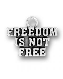 "Sterling Silver Military Charm: ""Freedom Is Not Free"""